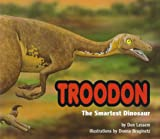 Troodon, the Smartest Dinosaur (Special Dinosaurs)