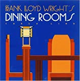 Frank Lloyd Wright's Dining Rooms (Wright at a Glance) book cover