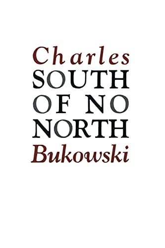 South of No North: Stories of the Buried Life, Bukowski, Charles