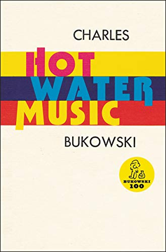 Hot Water Music, Bukowski, Charles