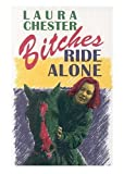 Bitches Ride Alone, Chester, Laura