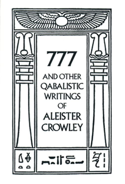 777 And Other Qabalistic Writings of Aleister Crowley: Including Gematria & Sepher Sephiroth, Aleister Crowley