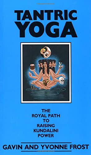Tantric Yoga: The Royal Path to Raising Kundalini Power, Frost, Gavin; Frost, Yvonne