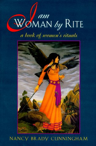 I Am Woman by Rite: A Book of Women's Rituals, Cunningham, Nancy Brady