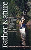 Father Nature: Fathers as Guides to the Natural World (American Land & Life), Stan Tag; Paul S. Piper