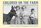 Children On The Farm: A Postcard Book of Photographs By Pete Wettach