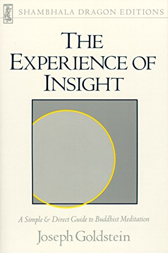 The Experience of Insight: A Simple and Direct Guide to Buddhist Meditation (Shambhala Dragon Editions), Goldstein, Joseph