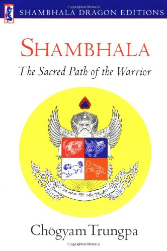 Shambhala: Sacred Path of the Warrior, Chogyam Trungpa