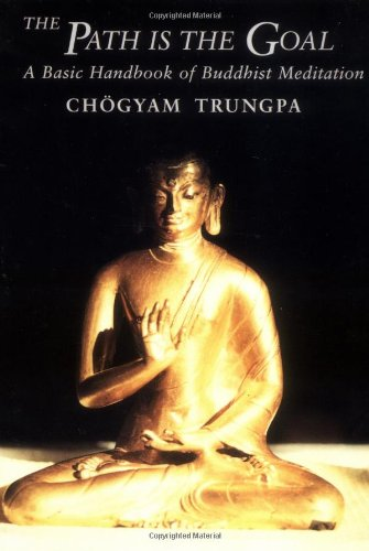 The Path Is the Goal (Dharma Ocean) by CHOGYAM TRUNGPA