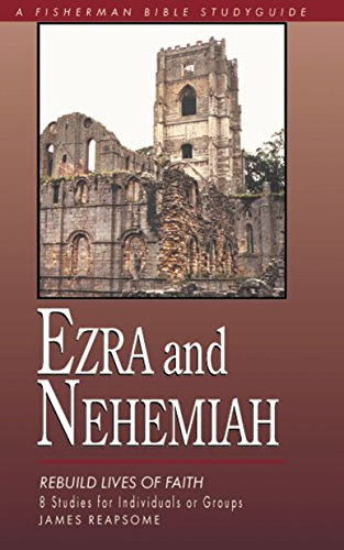 Ezra and Nehemiah Rebuilding Lives of Faith