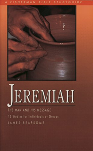 Jeremiah: The Man and His Message (Fisherman Bible Studyguides)