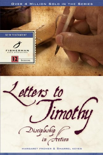Letters to Timothy: Discipleship in Action 12 Studies for Individuals or Groups (Bible Study Guides)