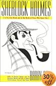 Sherlock Holmes: In His Own Words and in the Words of Those Who Knew Him by  Barry Day (Editor) (Hardcover - August 2003)
