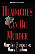 Headaches Can Be Murder by Marilyn Rausch�and Mary Donlon
