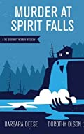 Murder at Spirit Falls by Barbara Deese�and Dorothy Olson