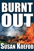 Burnt Out by Susan Koefod