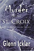 Murder on the St. Croix by Glenn Ickler