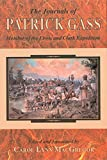Journals of Patrick Gass, The: Member of the Lewis and Clark Expedition (Lewis & Clark Expedition)