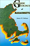 Roadside Geology of Massachusetts