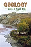 Geology of the Lewis and Clark Trail in North Dakota