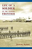 Life of a Solider on the Western Frontier