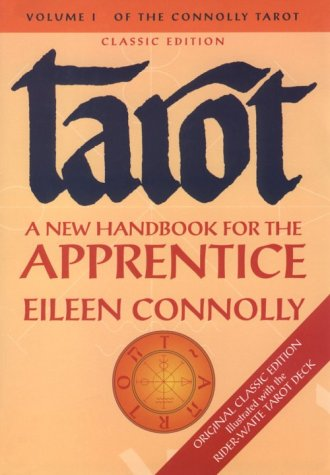 Tarot: A New Handbook for the Apprentice (Connolly Tarot, Vol. 1), Connolly, Eileen