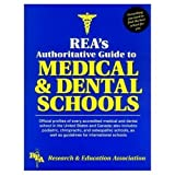 REA's Authoritative Guide to Medical & Dental Schools (Handbooks & Guides)