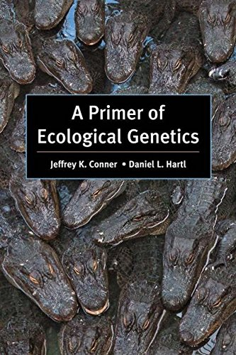 A Primer of Ecological Genetics, Conner, Jeffrey K.; Hartl, Daniel L.