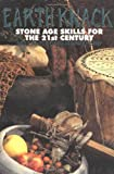 Earth Knack: Stone Age Skills for the 21st Century, Blankenship, Bart; Blankenship, Robin