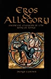 Eros and Allegory: Medieval Exegesis of the Song of Songs (Cistercian Studies Series), Turner, Denys
