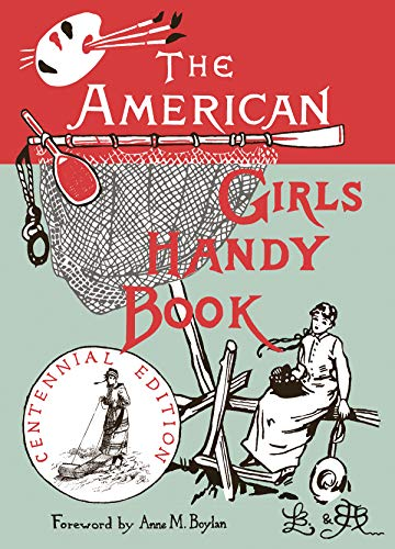 American Girls Handy Book: How to Amuse Yourself and Others (Nonpareil Books), Lina Beard; Adelia Beard