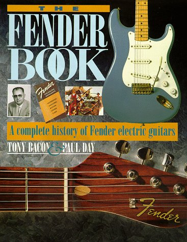 The Fender Book: A Complete History of Fender Electric Guitars, Bacon, Tony; Day, Paul