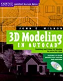 3D Modeling in AutoCAD: Creating and Using 3D Models in AutoCAD 2000 by John E. Wilson, Arnie Williams (Preface)