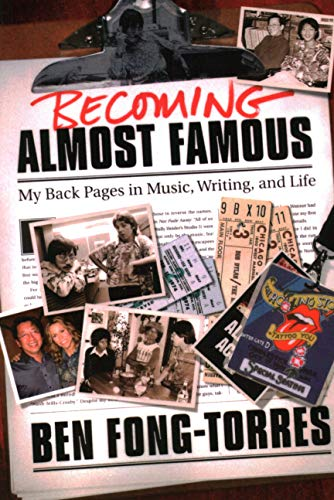 Becoming Almost Famous by Ben Fong-Torres