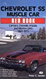 Chevrolet SS Muscle Car Red Book/Camaro, Chevelle, Impala, and Monte Carlo, 1961-1973