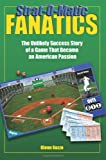 Strat-O-Matic Fanatics: The Unlikely Success Story Of A Game That Became An American Passion