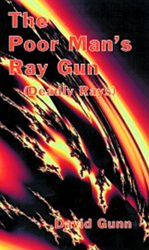 The Poor Man's Ray Gun (Deadly Rays), David Gunn