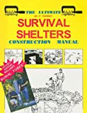 The Ultimate Survival Shelters: Construction Manual, Pugliese, Michael