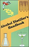 Alcohol Distiller's Handbook, Herman Willkie; Joseph Prochaska