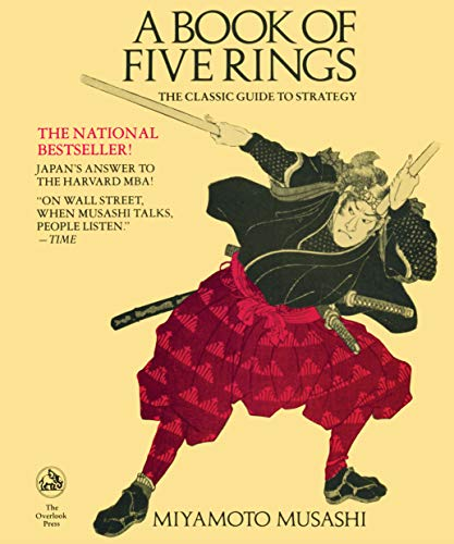 A Book of Five Rings: The Classic Guide to Strategy, Musashi Miyomoto