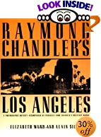 Raymond Chandler's Los Angeles by  Elizabeth Ward, Alain Silver (Contributor)