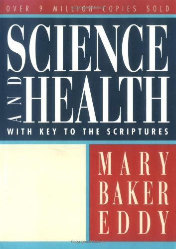 Science and Health with Key to the Scriptures (Authorized, Trade Ed.), Mary Baker Eddy