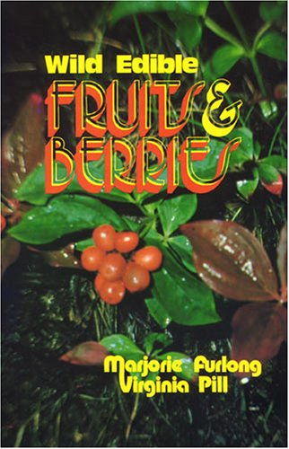 Wild Edible Fruits and Berries, Furlong, Marjorie; Pill, Virginia B