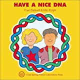 Have a Nice DNA (Enjoy Your Cells, 3)