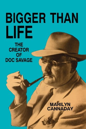 Bigger Than Life: The Creator of Doc Savage, Cannaday, Marilyn