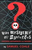 The Mystery of Mysteries: Cultural Differences and Designs by  Samuel Chase Coale (Hardcover - January 2000)