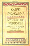 Kateri Tekakwitha, Mystic of the Wilderness: Mystic of the Wilderness -- by Margaret Bunson