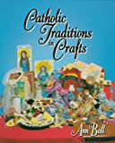 Catholic Traditions in Crafts (Traditions)