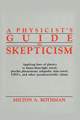 Pdf A Physicist S Guide To Skepticism Applying Laws Of Physics To