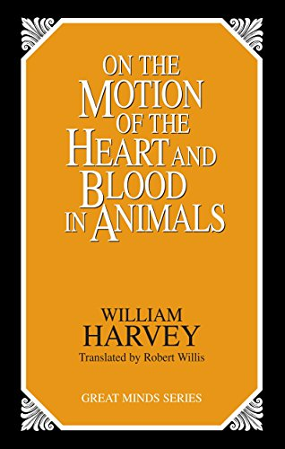 On the Motion of the Heart and Blood in Animals (Great Minds Series) by William Harvey, Robert Willis (Paperback)
